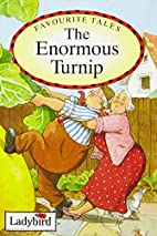Favourite Tales: The Enormous Turnip by…