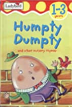 Humpty Dumpty and Other Nursery Rhymes by…