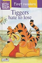 Tiggers Hate to Lose by A. A. Milne