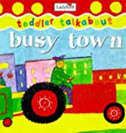 Busy Town (Toddler Talkabouts) by Ladybird