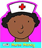 Randall, Ronne: Nurse Nancy (Little Workmates Shaped Board Books)
