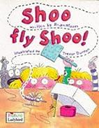 Shoo Fly Shoo!: Rhyming Stories by Brian…