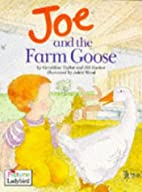 Joe and the Farm Goose (Toddler Tales) by…