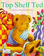 Top Shelf Ted (Picture Stories) by Joan…