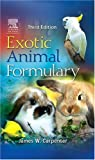 Carpenter, James W.: Exotic Animal Formulary