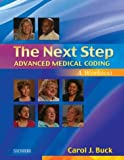 Buck, Carol J.: The Next Step: Advanced Medical Coding A Worktext