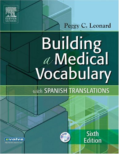 building-a-medical-vocabulary-with-spanish-translations-6e-leonard-building-a-medical-vocabulary