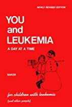 You and Leukemia: A Day at a Time by Lynn S.…