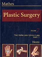 Plastic Surgery, Hand Part 1 by Joseph E.…