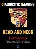 Diagnostic Imaging: Head and Neck by Ric…