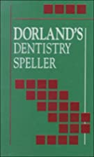 Dorland's dentistry speller by Newman W.…