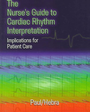 the-nurses-guide-to-cardiac-rhythm-interpretation-implications-for-patient-care