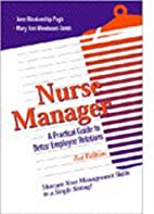 Nurse manager : a practical guide to better…