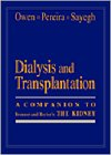 Pereira, Brian J. G.: Dialysis and Transplantation: A Companion to Brenner &amp; Rector&#39;s the Kidney