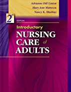Introductory Nursing Care of Adults by Ph.D.…