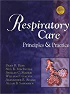 Respiratory Care: Principles & Practice by…