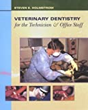 Holmstrom, Steven E.: Veterinary Dentistry for the Technician & Office Staff