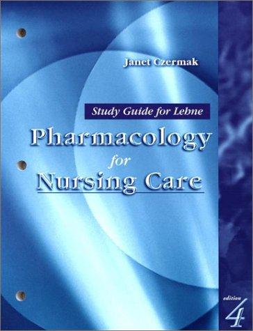 study-guide-for-lehne-pharmacology-for-nursing-care