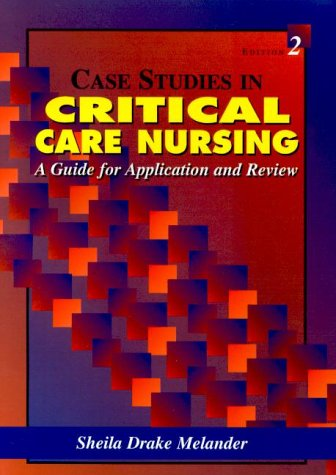 case-studies-in-critical-care-nursing-a-guide-for-application-and-review-2e