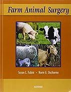 Farm Animal Surgery by Susan L. Fubini DVM