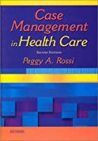 Case Management in Health Care: A Practical…