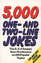 Five Thousand One and Two Line Jokes by…