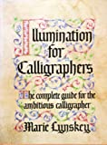Lynskey, Marie: Illumination for Calligraphers: The Complete Guide for the Ambitious Calligrapher