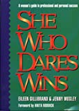 Gillibrand, Eileen: She Who Dares Wins: A Woman's Guide to Professional and Personal Success