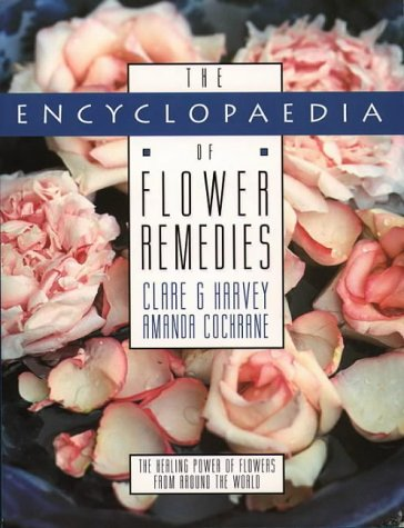 the-encyclopedia-of-flower-remedies-the-healing-power-of-flowers-from-around-the-world