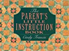 The Parents' Little Instruction Book by…