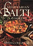 Baljekar, Mridula: Vegetarian Balti Cooking
