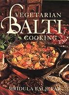 Vegetarian Balti Cooking by Mridula Baljekar
