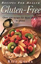 Gluten Free: Recipes For Health: Over 100…