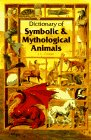 Cooper, J. C.: Dictionary of Symbolic and Mythological Animals