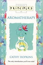 Principles of Aromatherapy (Thorsons…