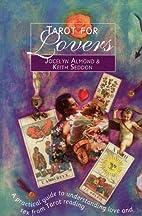 Tarot for Lovers by Jocelyn Almond