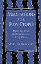 Meditations for Busy People: How to Stop…