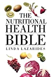 Lazarides, Linda: The Nutritional Health Bible