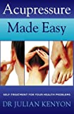 Julian Kenyon: Acupressure Made Easy: Self-treatment for Your Health Problems