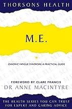 M.E.: Chronic Fatigue Syndrome - A Practical…