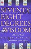 Pollack, Rachel: Seventy-Eight Degrees of Wisdom