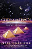 Lemesurier, Peter: Gods of the Dawn: The Message of the Pyramids and the True Stargate Mystery