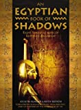 Seddon, Keith: An Egyptian Book of Shadows: Eight Seasonal Rites for Egyptian Paganism