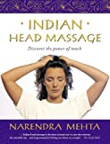 Mehta, Narendra: Indian Head Massage: Discover the Power of Touch