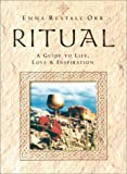 Orr, Emma Restall: Ritual: A Guide to Life, Love, and Inspiration