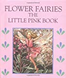 Cicely Mary Barker: Little Pink Book: Flower Faries (Flower Fairies)