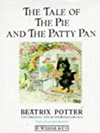 The Tale of The Pie and The Patty-Pan by…