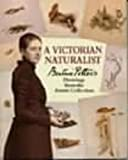 Hobbs, Anne S.: A Victorian Naturalist : Beatrix Potter&#39;s Drawings from the Armitt Collection