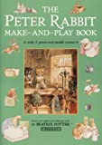Potter, Beatrix: The Peter Rabbit Make-and-Play Book
