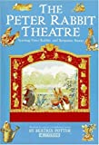 Potter, Beatrix: The Peter Rabbit Theatre: Starring Peter Rabbit and Benjamin Bunny